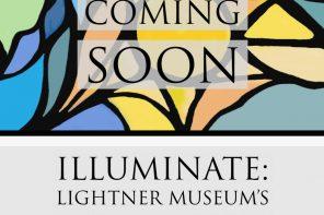 Sept. 10, 2020: Lightner Museum opens Illuminate: Stained Glass Rediscovered