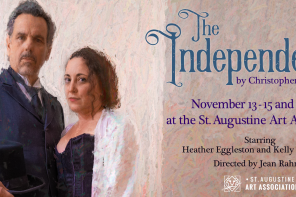 Nov. 13-15 & Nov. 20-22: Original play, The Independents, at St. Augustine Art Association